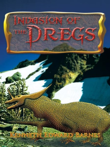 Invasion of the Dregs ebook by Kenneth Edward Barnes