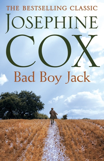 Bad Boy Jack - A father's struggle to reunite his family ebook by Josephine Cox