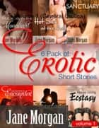 6 Pack of Erotic Short Stories By Jane Morgan - Volume 1 (General Urotica) ebook by Jane Morgan