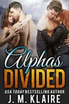 Alphas Divided ebook by J. M. Klaire