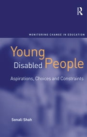 Young Disabled People - Aspirations, Choices and Constraints ebook by Sonali Shah