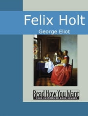 Felix Holt ebook by George Eliot