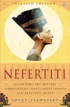 Nefertiti - Egypt's Sun Queen ebook by Joyce Tyldesley