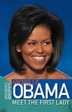 Michelle Obama: Meet the First Lady ebook by David Bergen Brophy
