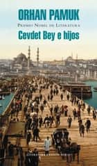 Cevdet Bey e hijos ebook by Orhan Pamuk
