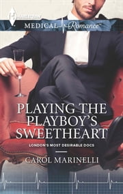 Playing the Playboy's Sweetheart ebook by Carol Marinelli