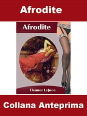 Afrodite - Anteprima ebook by Eleanor LeJune