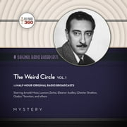 The Weird Circle, Vol. 1 audiobook by Hollywood 360, Hollywood 360