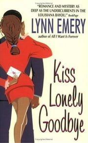 Kiss Lonely Goodbye ebook by Lynn Emery
