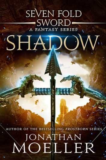 Sevenfold Sword: Shadow ebook by Jonathan Moeller