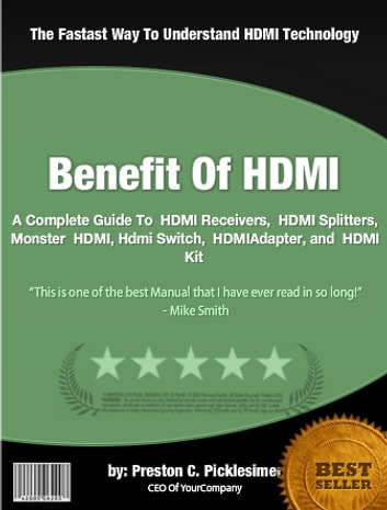 Benefit Of HDMI ebook by Preston C. Picklesimer