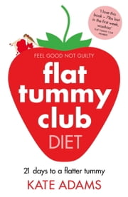 The Flat Tummy Club Diet ebook by Kate Adams