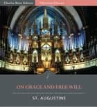 On Grace and Free Will ebook by St. Augustine