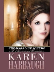 The Marriage Scheme ebook by Karen Harbaugh