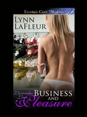Business and Pleasure (Lavender Lace, Book One) ebook by Lynn LaFleur