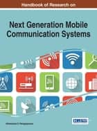 Handbook of Research on Next Generation Mobile Communication Systems ebook by Athanasios D. Panagopoulos
