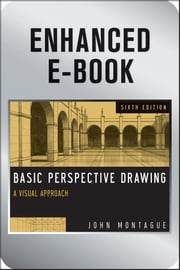 Basic Perspective Drawing, Enhanced Edition - A Visual Approach ebook by John Montague