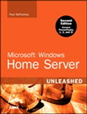 Microsoft Windows Home Server Unleashed, e-Pub ebook by Paul McFedries