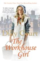 The Workhouse Girl ebook by Dilly Court