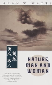 Nature, Man and Woman ebook by Alan W. Watts
