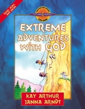Extreme Adventures with God - Isaac, Esau, and Jacob ebook by Kay Arthur,Janna Arndt