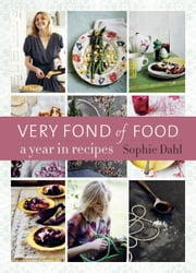 Very Fond of Food - A Year in Recipes ebook by Sophie Dahl