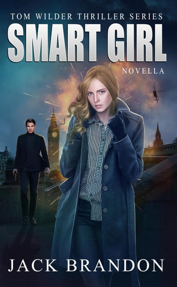 Smart Girl - Tom Wilder Thriller Series, #4 ebook by Jack Brandon