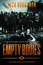 Empty Bodies - The Complete 6 Book Series eBook by Zach Bohannon