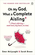 Oh My God, What a Complete Aisling ebook by Emer McLysaght, Sarah Breen