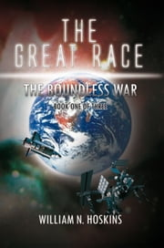 THE GREAT RACE - The Boundless War ebook by William N. Hoskins