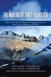 The Making of Tibet-A Sketch ebook by Lee Sun Org