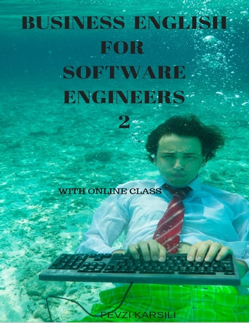 Business English for Software Engineers 2 ebook by Fevzi Karsili