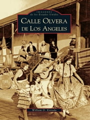 Calle Olvera de Los Angeles ebook by William D. Estrada
