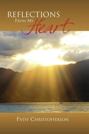 Reflections From My Heart ebook by Patsy Christofferson