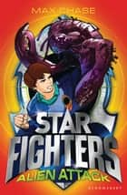 STAR FIGHTERS 1: Alien Attack ebook by Max Chase