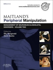 Maitland's Peripheral Manipulation - Management of Neuromusculoskeletal Disorders - Volume 2 ebook by Elly Hengeveld,Kevin Banks
