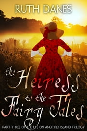 The Heiress to the Fairy Tales ebook by Ruth Danes