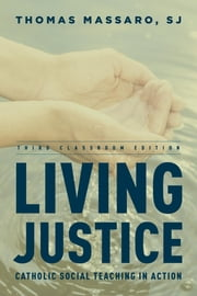 Living Justice - Catholic Social Teaching in Action ebook by Thomas Massaro, SJ