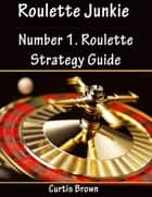 Roulette Junkie ebook by Curtis Brown