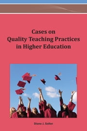 Cases on Quality Teaching Practices in Higher Education ebook by Diane J. Salter