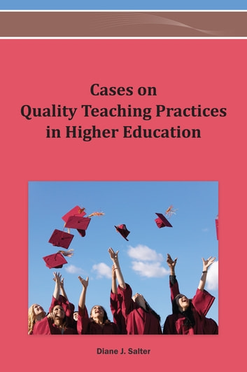 Cases on Quality Teaching Practices in Higher Education ebook by