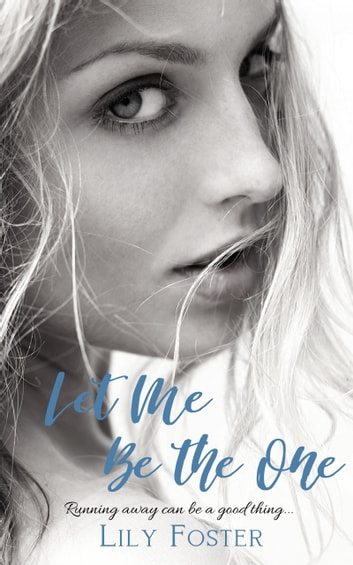 Let Me Be the One ebook by Lily Foster