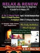 Relax Renew: Yoga Meditation Mindfulness For Beginners - A Guide For A Happy Life ebook by Juliana Baldec