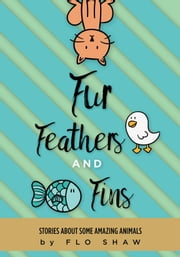 Fur, Feathers and Fins