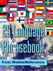 Free 25 Language Phrasebook: German, French, Spanish, Catalan, Portuguese, Italian, Greek, Danish, Dutch, Swedish, Norwegian, Finnish, Czech, Polish, Hungarian, Russian, Croatian, Turkish, Hebrew, Arabic, Japanese, Chinese, Indonesian, Malay, And Tha ebook by MobileReference