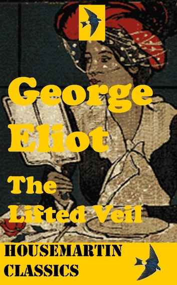 The Lifted Veil ebook by George Eliot