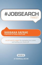 #JOBSEARCHtweet Book01 ebook by Barbara Safani, Edited by Rajesh Setty