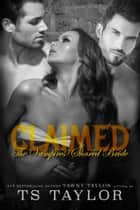 Claimed: The Vampires' Shared Bride ebook by Tawny Taylor
