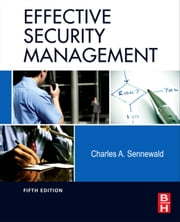 Effective Security Management ebook by Charles A. Sennewald
