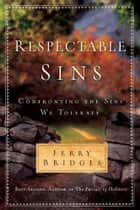 Respectable Sins ebook by Jerry Bridges